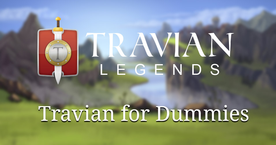 Travian for Dummies: 10 Tips against farming
