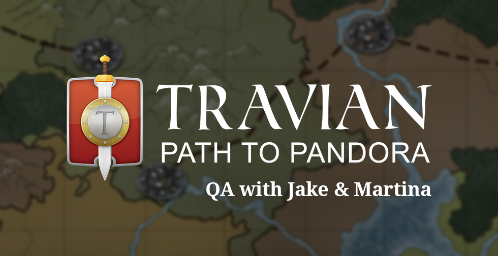 Facebook Live QA with Jake & Martina ~ Travian: Path to Pandora