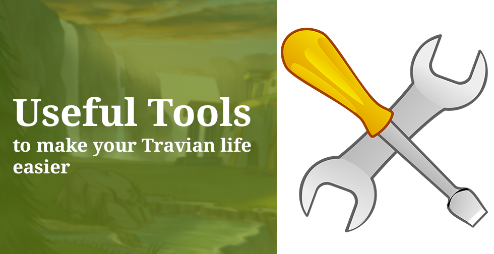 Useful Tools to Make Your Travian Life Easier