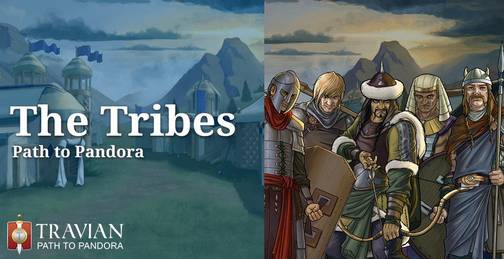 The Tribes ~ Travian: Path to Pandora