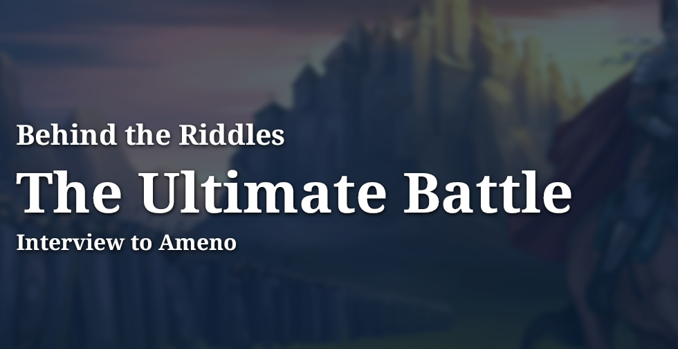 The Ultimate Battle ~ Behind the Riddles