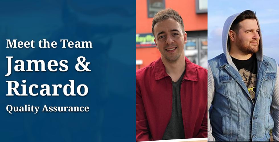 Meet the Team: James & Ricardo, QA