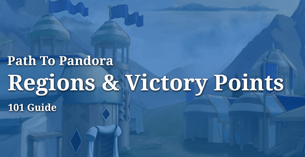 Regions and Victory Points ~ Path To Pandora