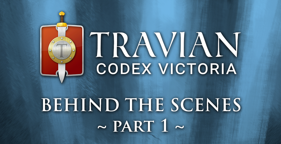 Travian: Codex Victoria ~ Behind the Scenes: Part 1 ~ The Name