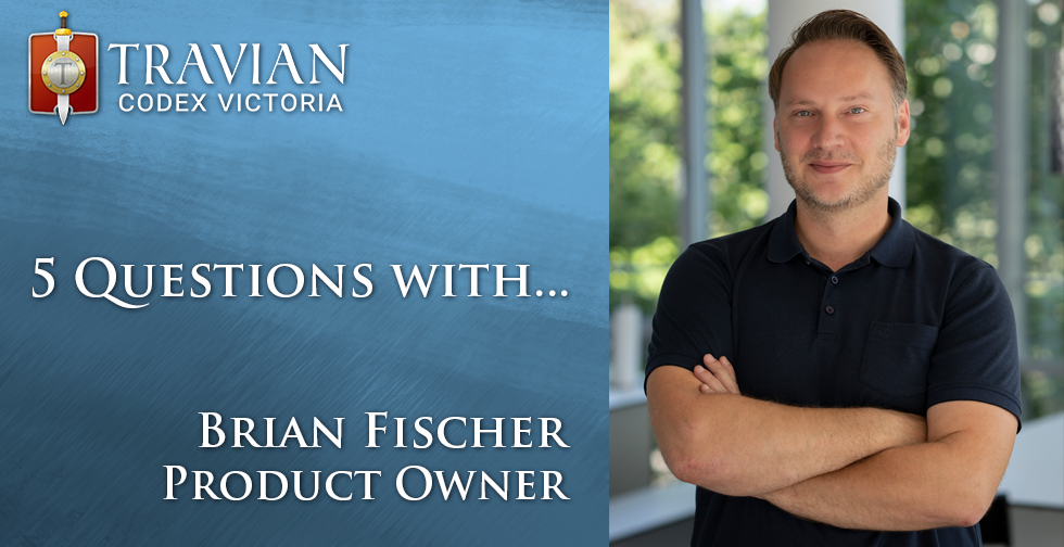 5 Questions with Brian, Product Owner of Travian: Legends