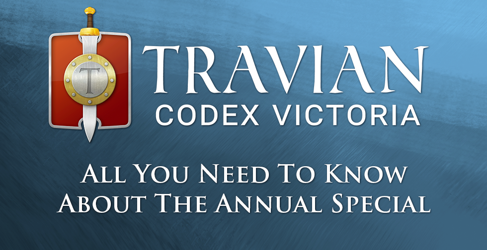 Travian: Codex Victoria ~ All You Need To Know About The Annual Special