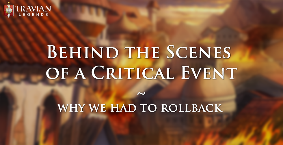 Behind the Scenes of a Critical Event ~ Why We Had to Rollback