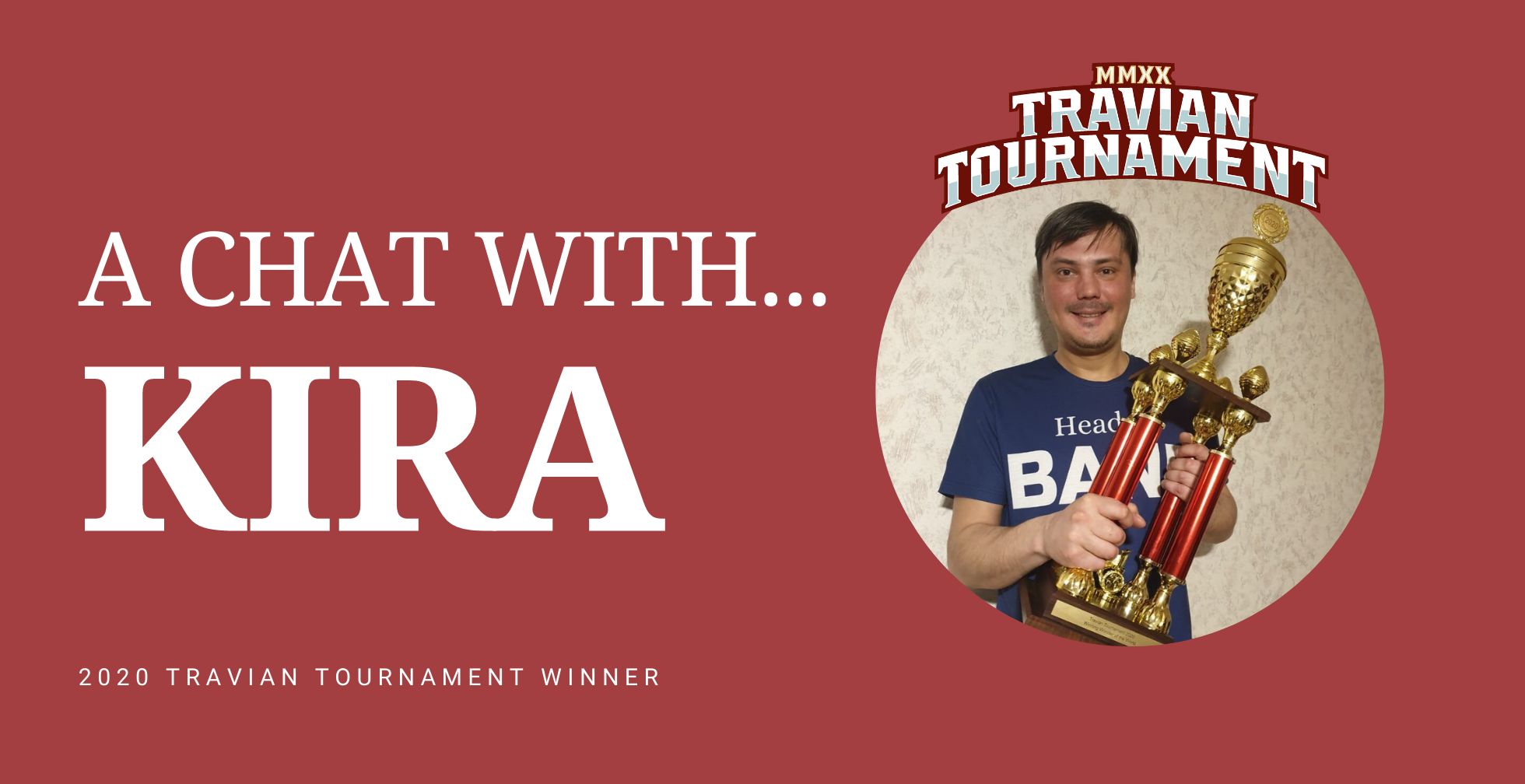 A Chat with Kira ~ Travian Tournament 2020 Winner